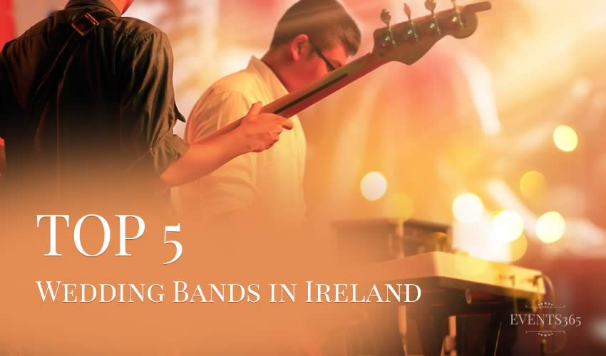 Top 5 Wedding Bands in Ireland