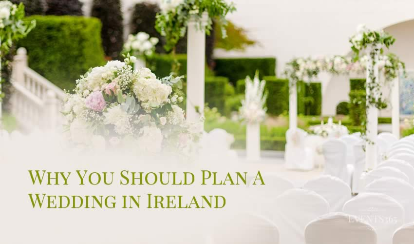 Why You Should Plan a Wedding in Ireland